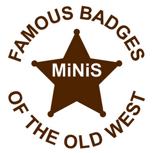 Famous Badges of the Old West Minis
