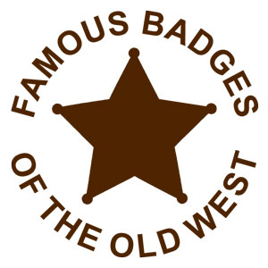 Famous Badges of the Old West