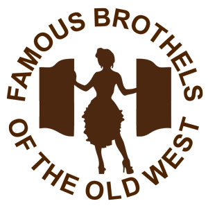 Famous Brothels of the Old West